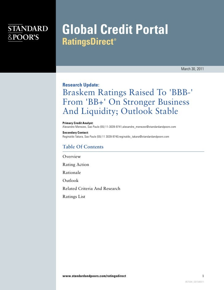March 30, 2011Research Update:Braskem Ratings Raised To BBB-From BB+ On Stronger BusinessAnd Liquidity; Outlook StablePrim...