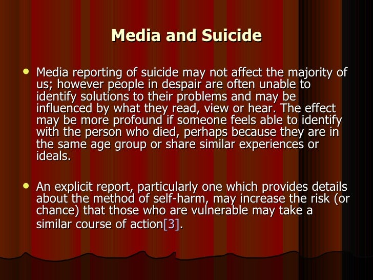 suicide and the media Following the death of robin williams, at first it seemed as if the media finally had  covered the suicide of a famous person appropriately.