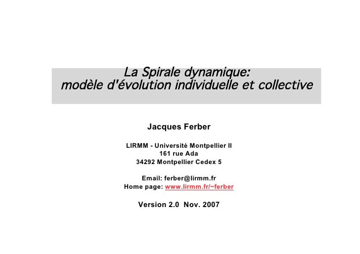La Spirale dynamique:modèle dévolution individuelle et collective                 Jacques Ferber           LIRMM - Univers...