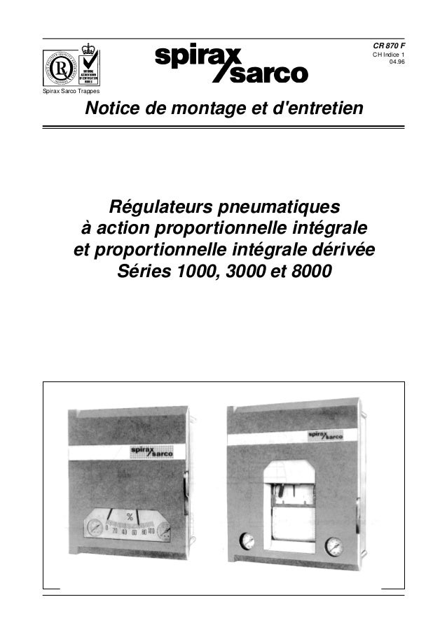 CR 870 F CH Indice 1 04.96  Spirax Sarco Trappes  Notice de montage et d'entretien  Régulateurs pneumatiques à action prop...
