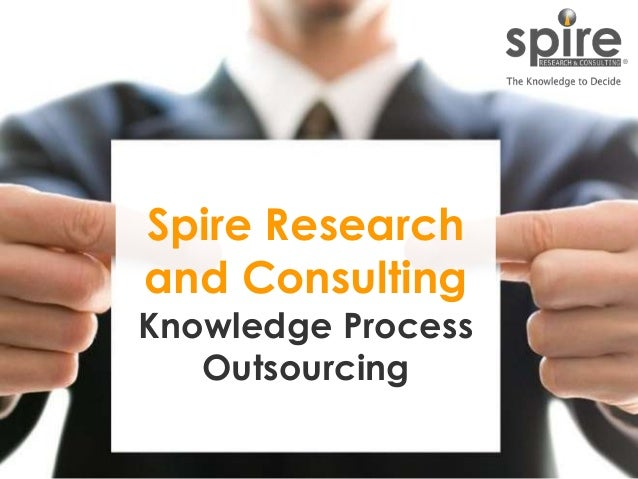 1 Spire Research and Consulting Knowledge Process Outsourcing