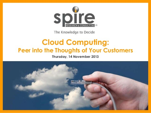 Cloud Computing:  Peer into the Thoughts of Your Customers Thursday, 14 November 2013