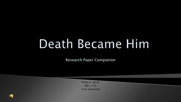 Research Paper Companion            Philip A. Spires          ENG 1102        Troy University