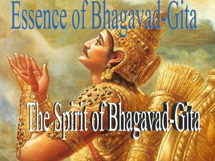 Essence of Bhagavad-Gita The Spirit of Bhagavad-Gita