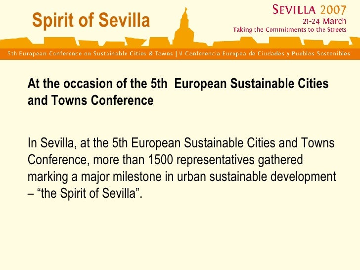 Spirit of Sevilla   At the occasion of the  5th  European Sustainable Cities and Towns Conference   In Sevilla, at the 5th...