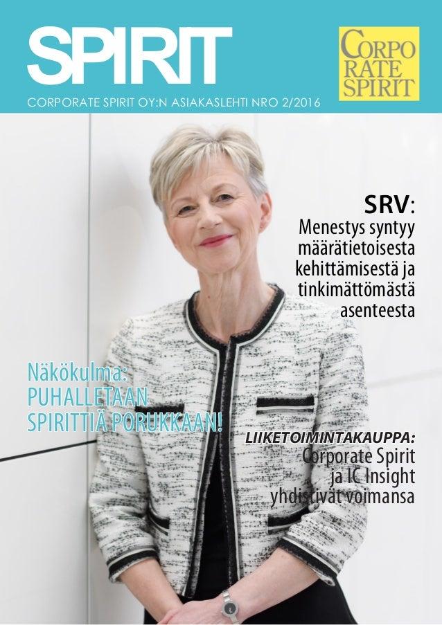 Näkökulma: PUHALLETAAN SPIRITTIÄ PORUKKAAN! LIIKETOIMINTAKAUPPA: Corporate Spirit ja IC Insight yhdistivät voimansa SRV: M...