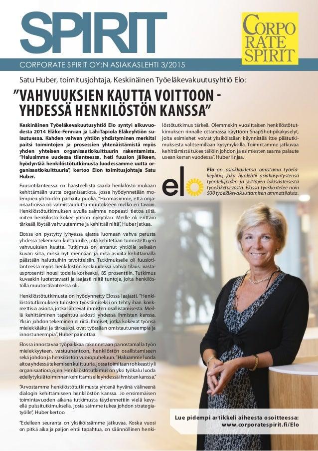 """SPIRITCORPORATE SPIRIT OY:N ASIAKASLEHTI 3/2015 VAHVUUKSIEN KAUTTA VOITTOON - YHDESSÄ HENKILÖSTÖN KANSSA"""" Keskinäinen Työe..."""