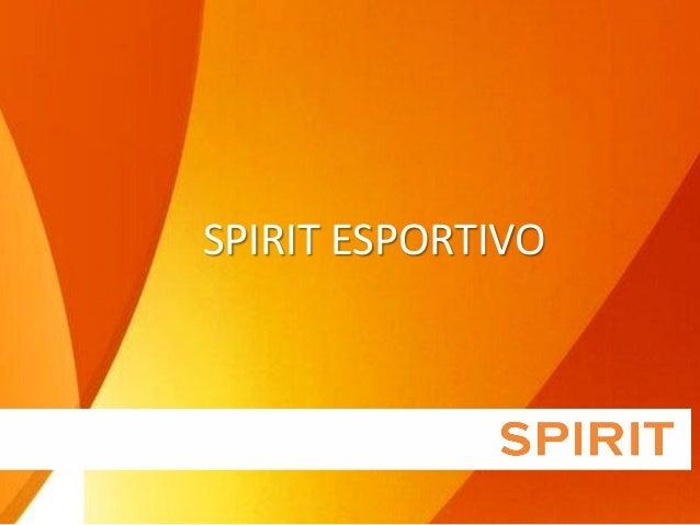 SPIRIT ESPORTIVO