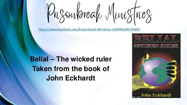 Belial – The wicked ruler Taken from the book of John Eckhardt https://www.facebook.com/Prisonbreak-Ministries-10484654457...