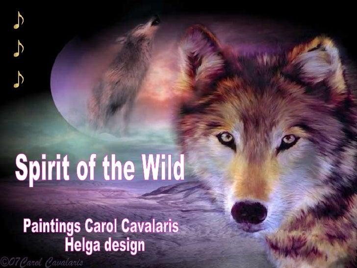 Paintings Carol Cavalaris  Helga design Spirit of the Wild