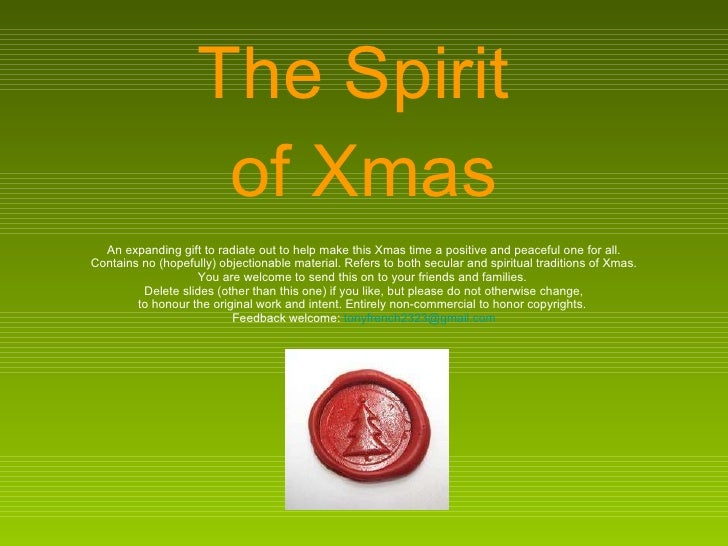 The Spirit  of Xmas  An expanding gift to radiate out to help make this Xmas time a positive and peaceful one for all.  Co...