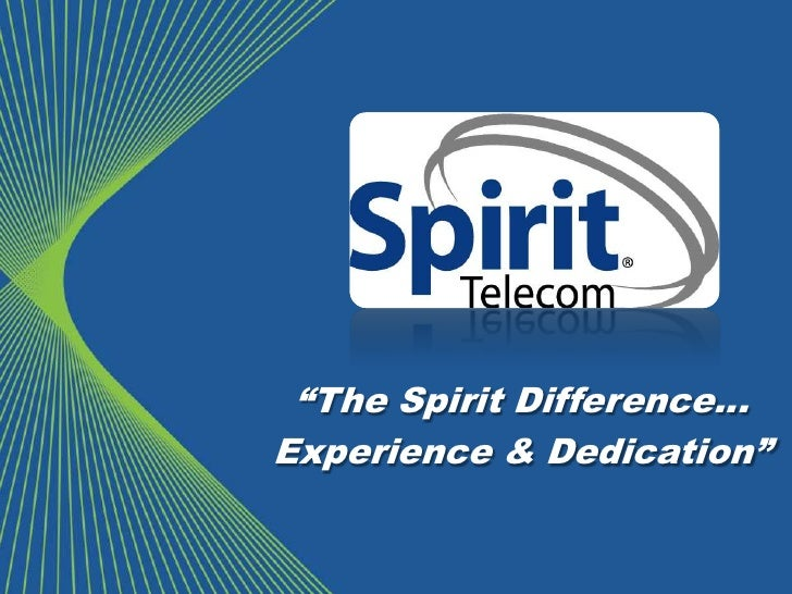 """""""The Spirit Difference…<br />Experience & Dedication""""<br />"""