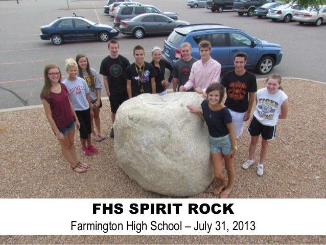 FHS SPIRIT ROCK Farmington High School – July 31, 2013