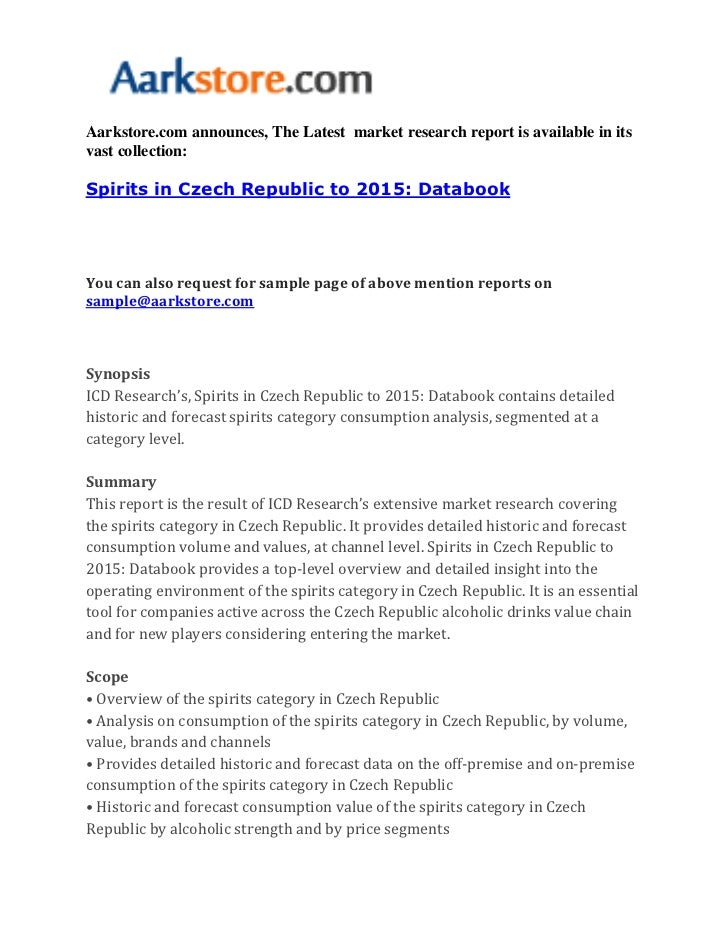 Aarkstore.com announces, The Latest market research report is available in itsvast collection:Spirits in Czech Republic to...