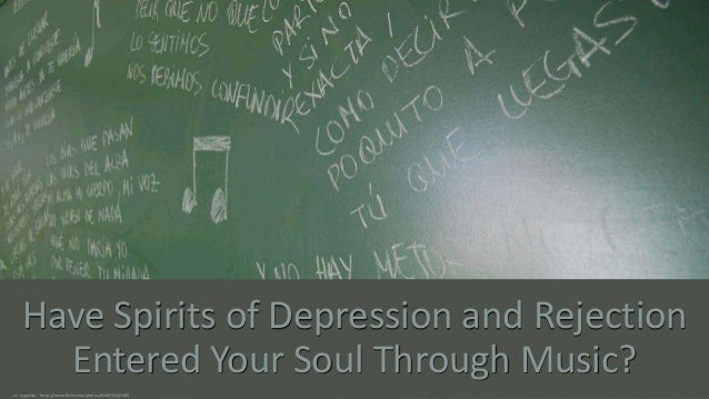 Have Spirits of Depression and Rejection Entered Your Soul Through Music? cc: srgpicker - https://www.flickr.com/photos/91...