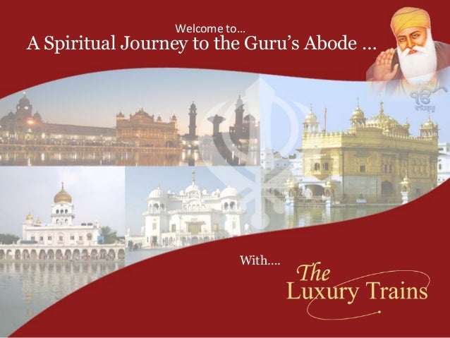 A Spiritual Journey to the Guru's Abode … Welcome to… With….