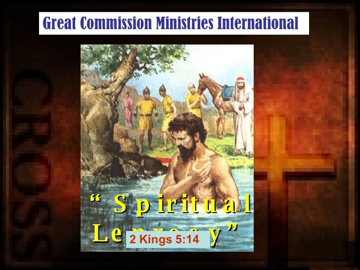 """ Spiritual Leprosy"" 2 Kings 5:14 Great Commission Ministries International"