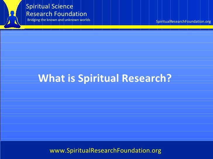 Cover What is Spiritual Research? www.SpiritualResearchFoundation.org