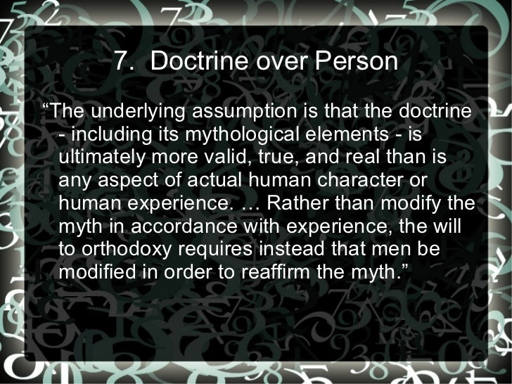 """7. Doctrine over Person""""The underlying assumption is that the doctrine  - including its mythological elements - is  ultima..."""
