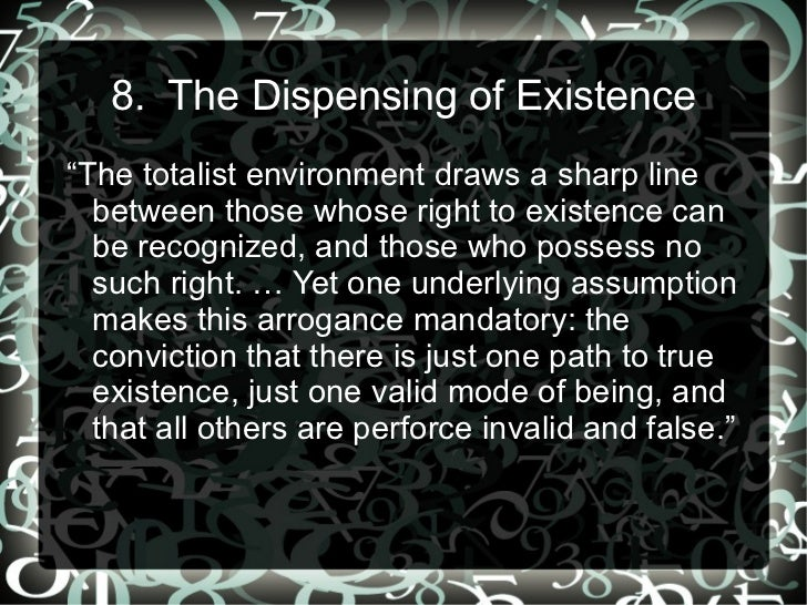 """8. The Dispensing of Existence""""The totalist environment draws a sharp line  between those whose right to existence can  be..."""