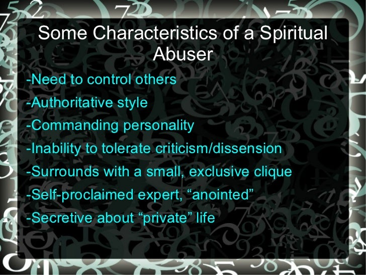 Some Characteristics of a Spiritual            Abuser-Need to control others-Authoritative style-Commanding personality-In...
