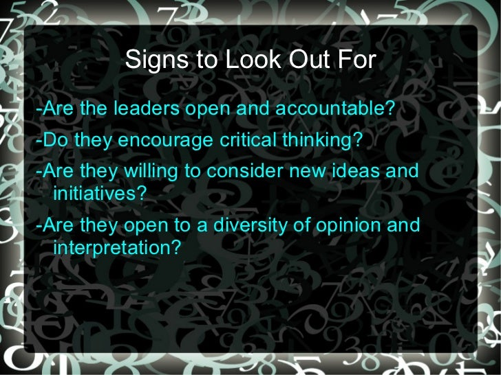 Signs to Look Out For-Are the leaders open and accountable?-Do they encourage critical thinking?-Are they willing to consi...