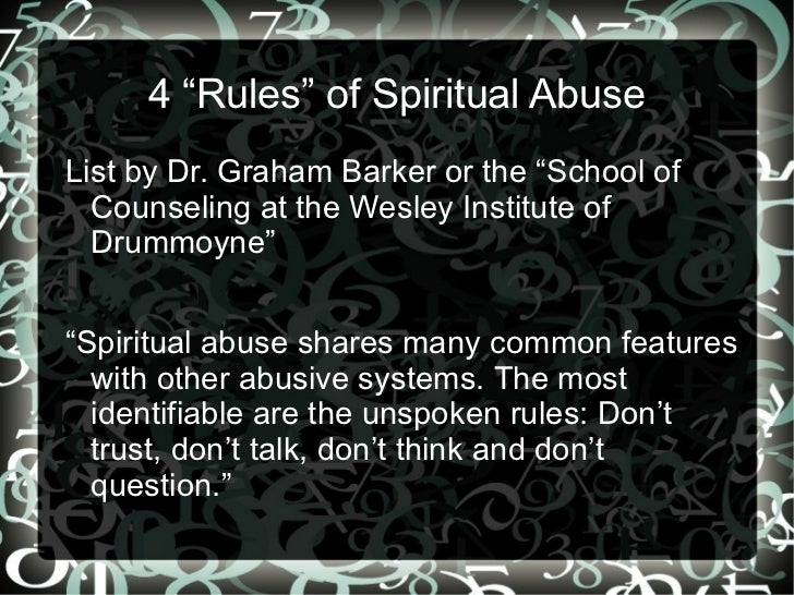 """4 """"Rules"""" of Spiritual AbuseList by Dr. Graham Barker or the """"School of  Counseling at the Wesley Institute of  Drummoyne""""..."""