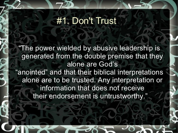 """#1. Dont Trust """"The power wielded by abusive leadership is  generated from the double premise that they                 al..."""