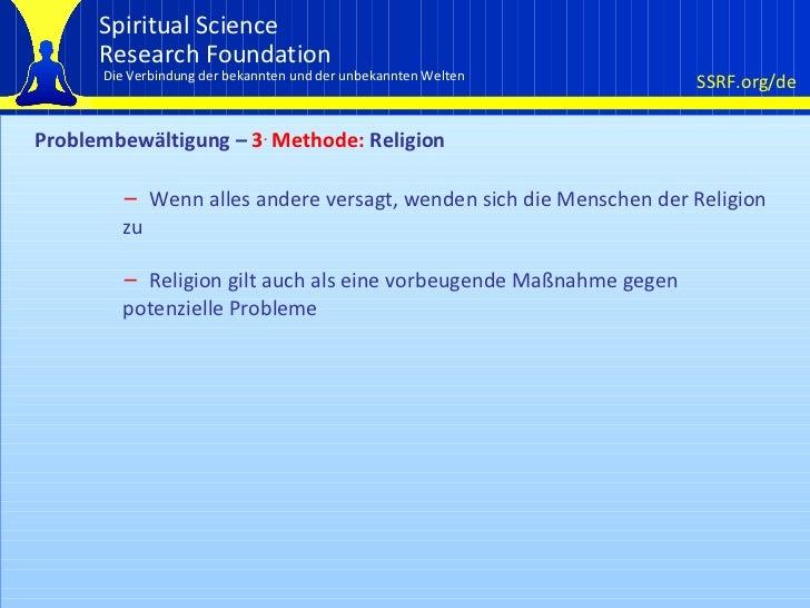 Problembewältigung –  3 .  Methode:  Religion <ul><li>Wenn alles andere versagt, wenden sich die Menschen der Religion zu ...