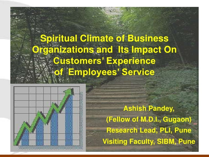 Spiritual Climate of Business Organizations and  Its Impact On Customers' Experience of  Employees' Service<br />AshishPan...
