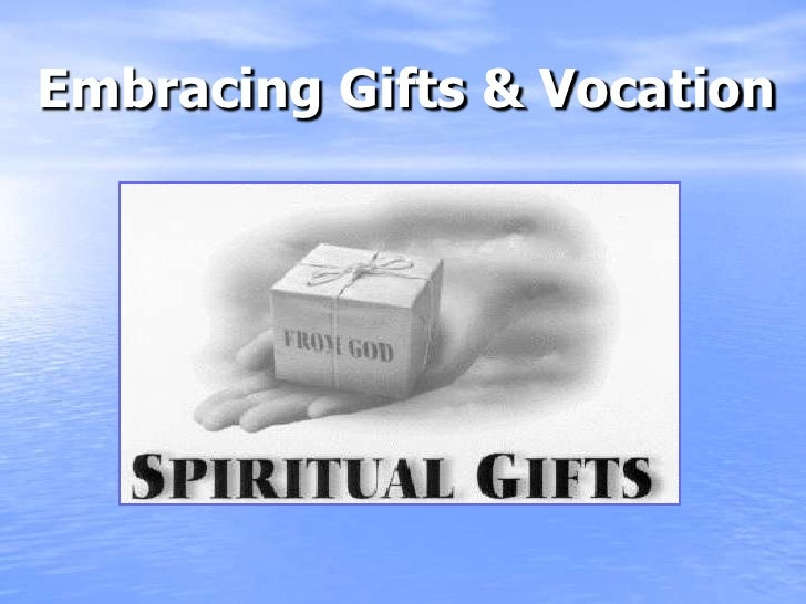 Embracing Gifts & Vocation<br />