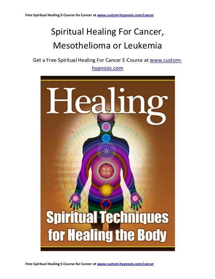 Free Spiritual Healing E-Course for Cancer at www.custom-hypnosis.com/cancer               Spiritual Healing For Cancer,  ...