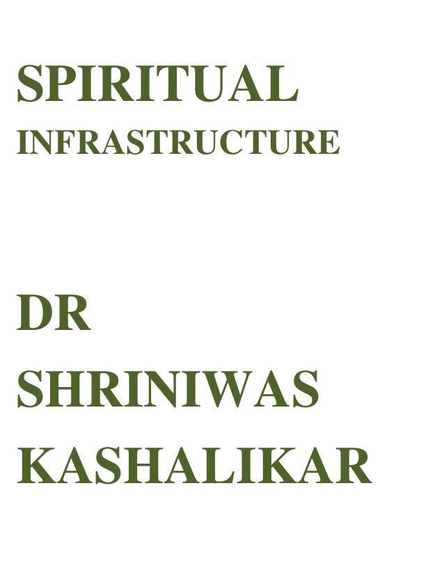 SPIRITUAL INFRASTRUCTURE DR SHRINIWAS KASHALIKAR