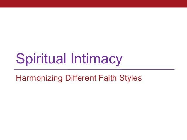 Spiritual IntimacyHarmonizing Different Faith Styles