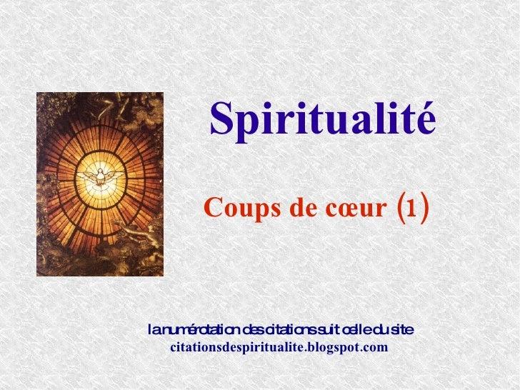 Spiritualité Coups de cœur (1) la numérotation des citations suit celle du site citationsdespiritualite.blogspot.com