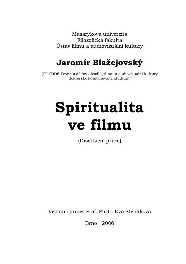 Masarykova univerzita                Filozofická fakulta       Ústav filmu a audiovizuální kultury        Jaromír Blažejov...