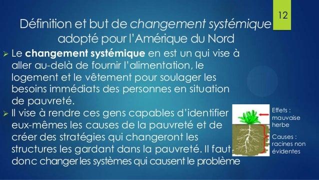 Définition et but de changement systémique  12  adopté pour l'Amérique du Nord  Le changement systémique en est un qui vis...