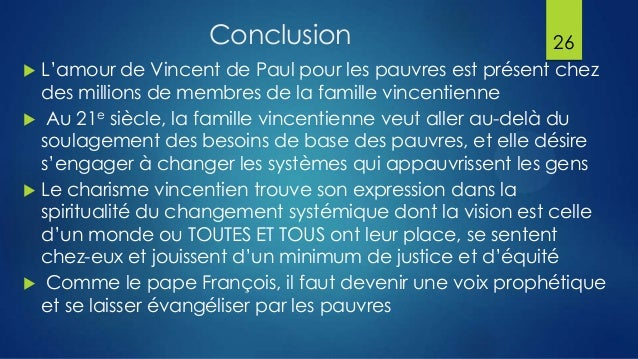 Conclusion  26  L'amour de Vincent de Paul pour les pauvres est présent chez des millions de membres de la famille vincen...