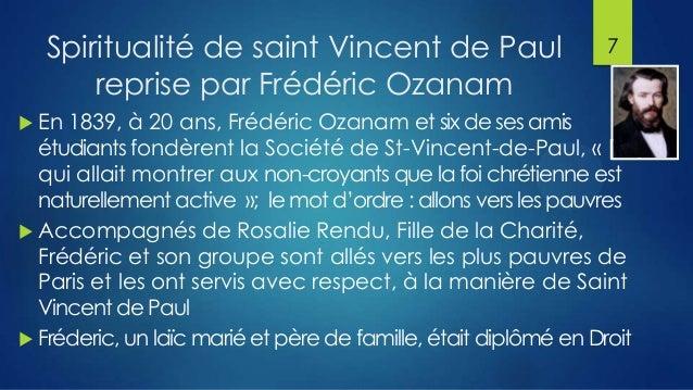 Spiritualité de saint Vincent de Paul reprise par Frédéric Ozanam  En  7  1839, à 20 ans, Frédéric Ozanam et six de ses a...