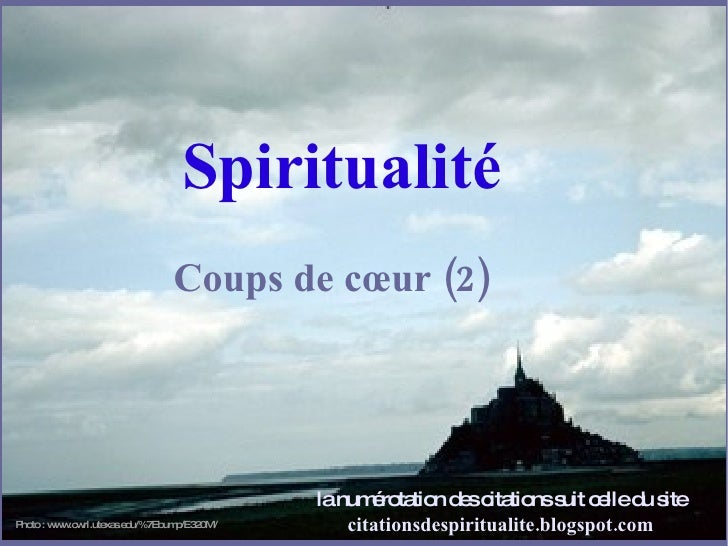 Spiritualité Coups de cœur (2) la numérotation des citations suit celle du site citationsdespiritualite.blogspot.com Photo...