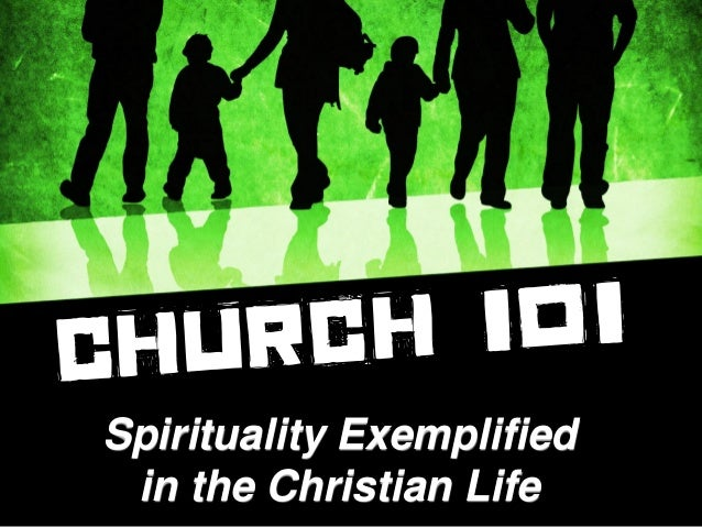 Spirituality Exemplified in the Christian Life
