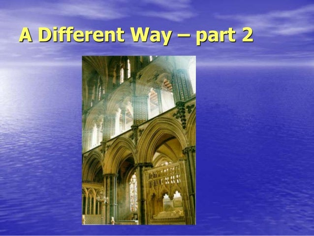 A Different Way – part 2