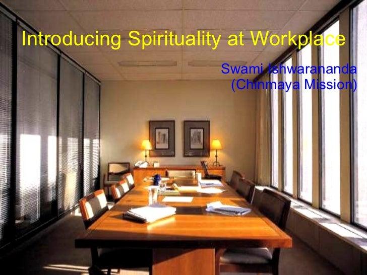 Introducing Spirituality at Workplace Swami Ishwarananda (Chinmaya Mission)