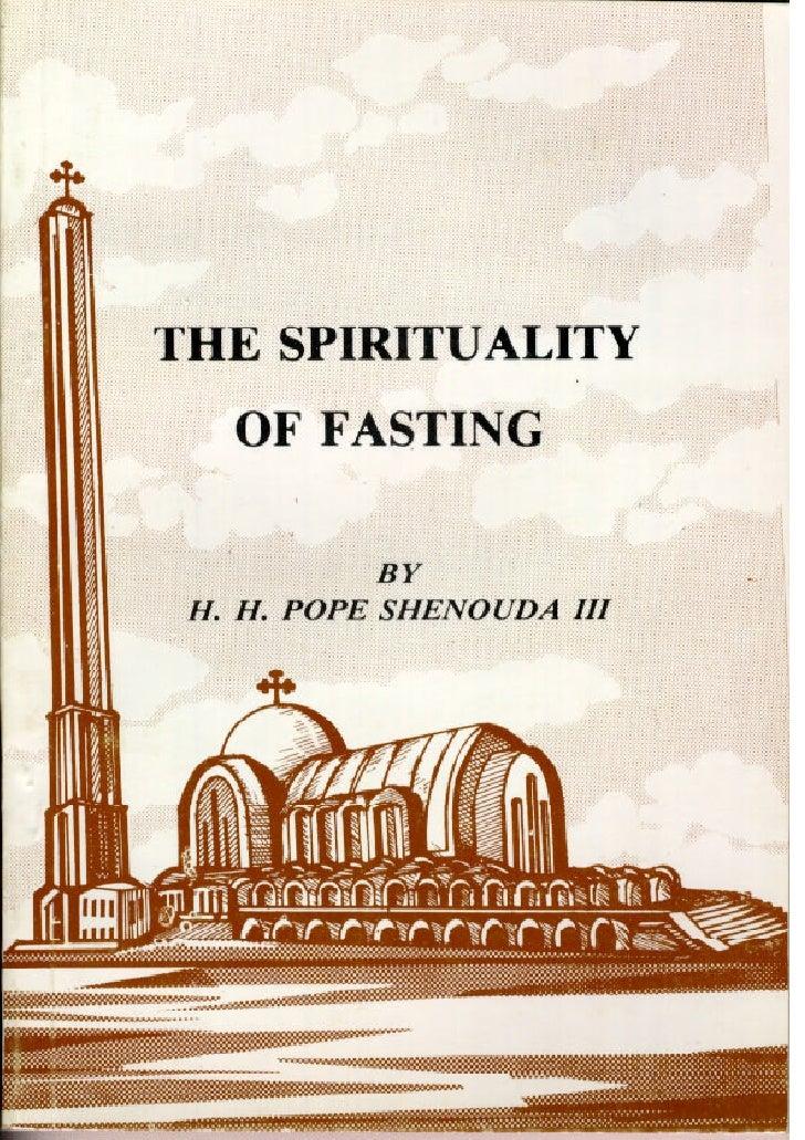 Spirituality Of Fasting By Hh Pope Shenoda 3 The Coptic Orthodox Po