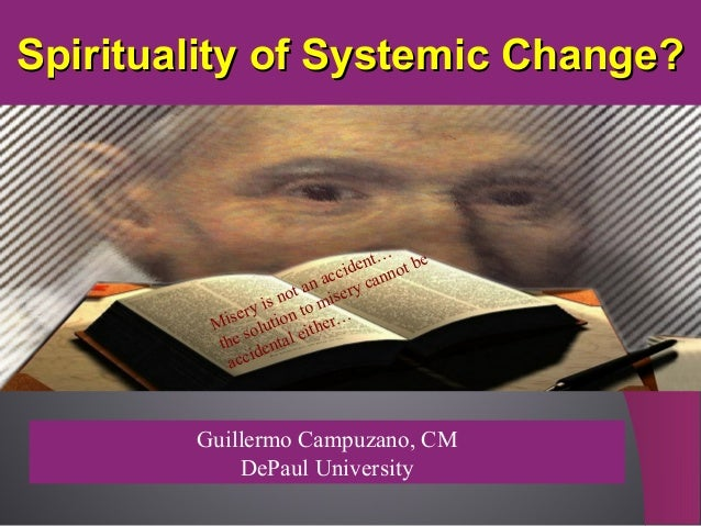 Spirituality of Systemic Change?  t… e iden nnot b c c an a ery ca ot is n to mis y iser ution r… M ol ithe s e the dental...