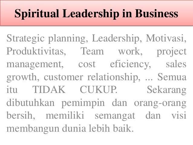 Spiritual Leadership in Business Strategic planning, Leadership, Motivasi, Produktivitas, Team work, project management, c...