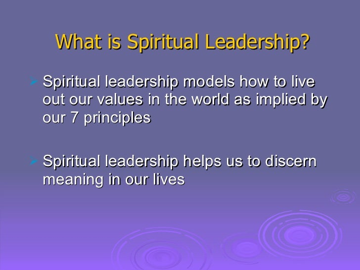 spiritual leadership Question: what is a spiritual leader answer: there are several definitions for spiritual leader, and the term brings to mind different things to different people.