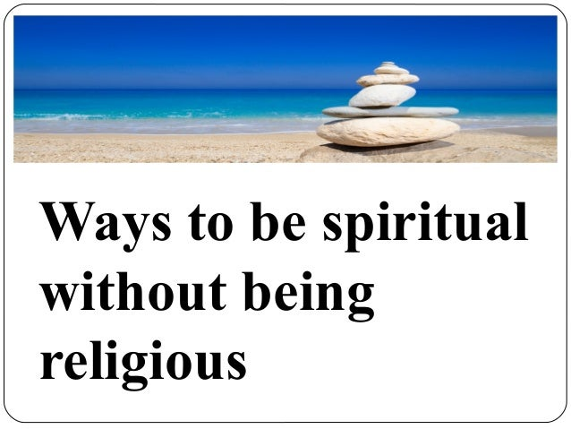 the spiritual reality of being a The love of the beautiful, the pursuit of truth, and the worship of divine goodness  lead the mortal being to spiritual insight love, as the highest of these values,.