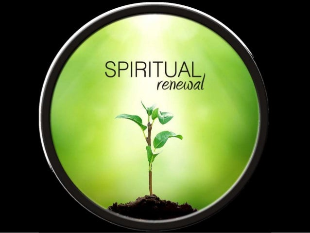 Spiritual renewal part 1
