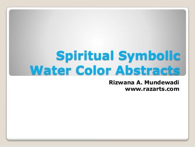 Spiritual Symbolic  Water Color Abstracts  Rizwana A. Mundewadi  www.razarts.com